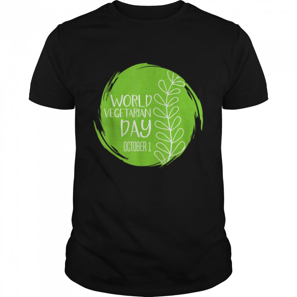 World Vegetarian Day October 1st Food Kale Love Save Animal shirt