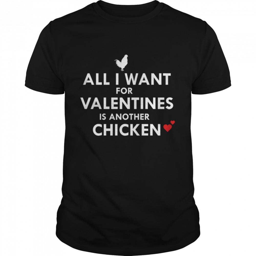 Tout Ce Que Je Veux Pour La Saint Valentin Cest Un Autre Poulet Brimwood shirt