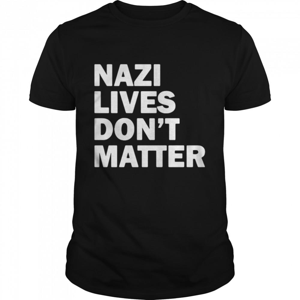 Nazi lives dont matter shirt