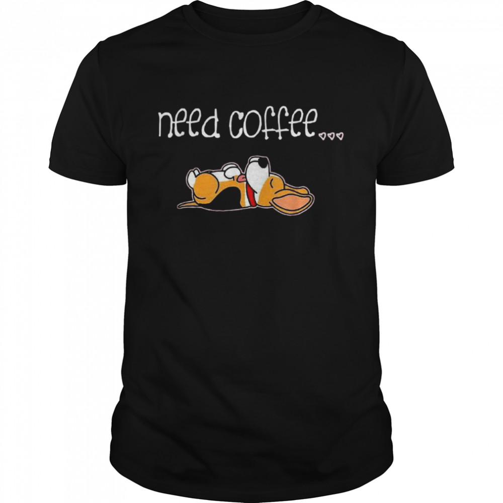 Funny Dog Need Coffee shirt