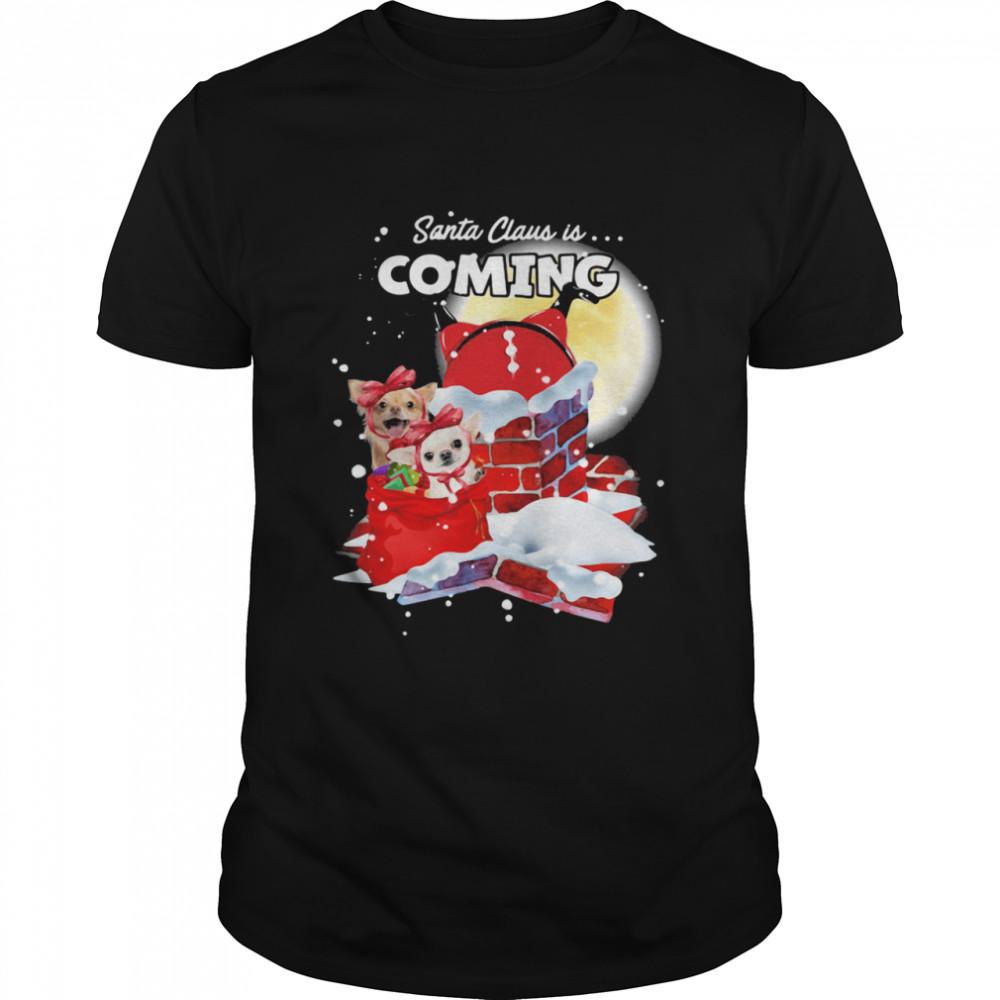 Chihuahua Santa Is Coming Merry Christmas shirt
