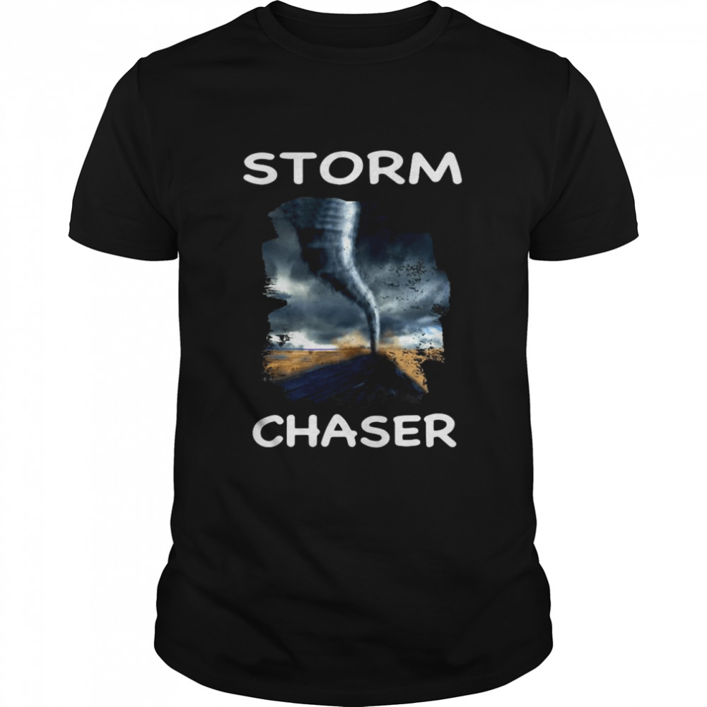 Storm Chaser Tornado Hurricane Weather Meteorology shirt