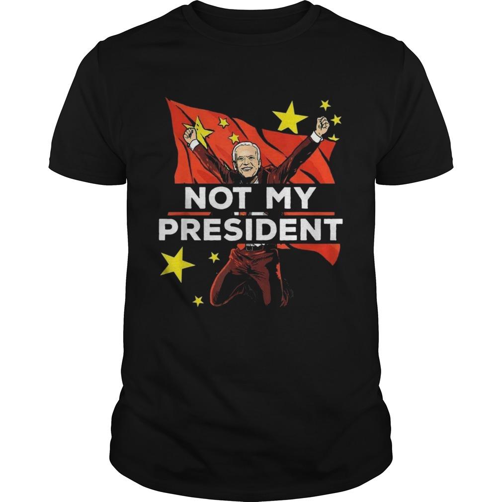 Joe Biden Is Not My President But For China shirt