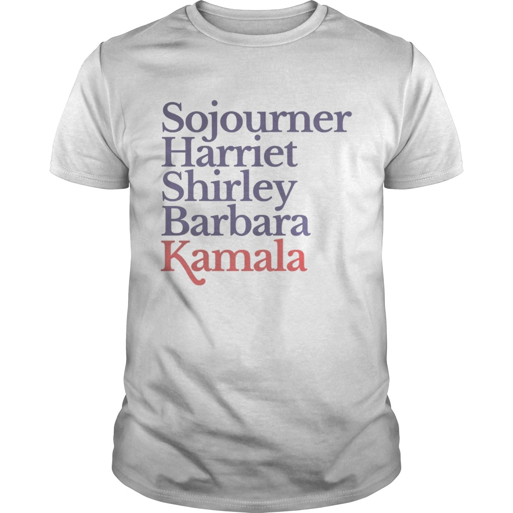 Sojourner Harriet Shirley Barbara Kamala shirt