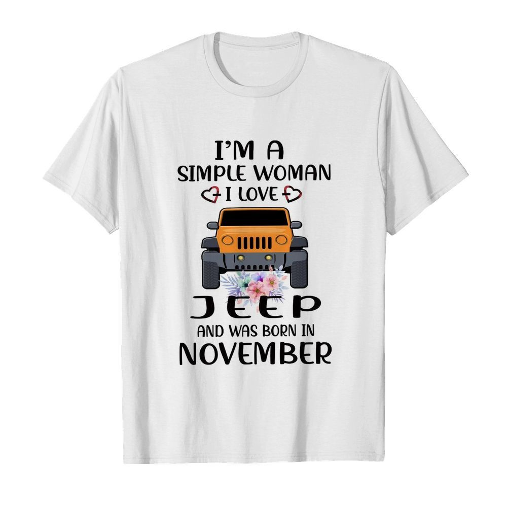 Im A Simple Woman I Love Jeep And Was Born In November shirt