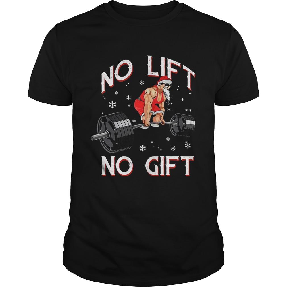 No Lift No Gift Christmas shirt