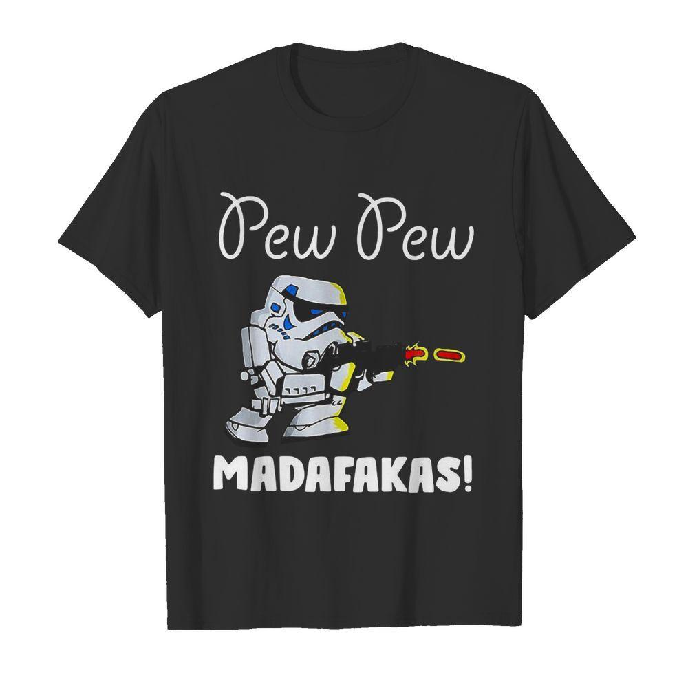 Stormtrooper Pew Pew Madafakas shirt