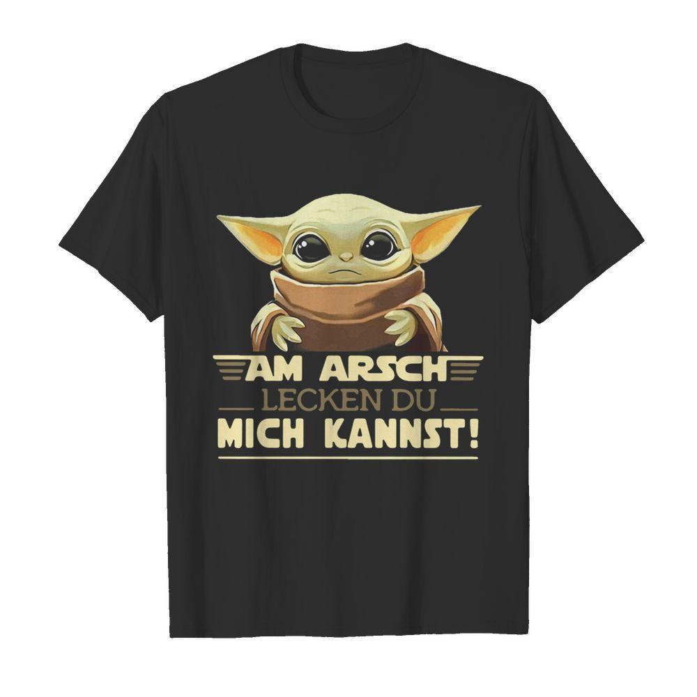 Baby Yoda Am Arsch Lecken Du Mich Kannst shirt