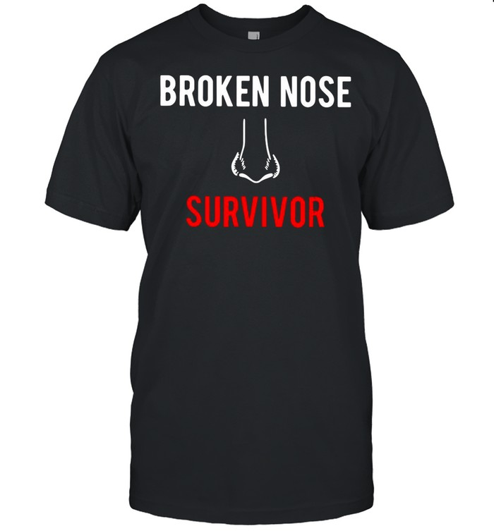 Broken Nose Survivor shirt