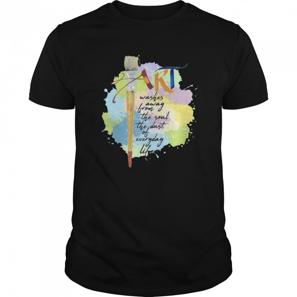 Art Washer Away From The Soul The Dust Of Everyday Life shirt
