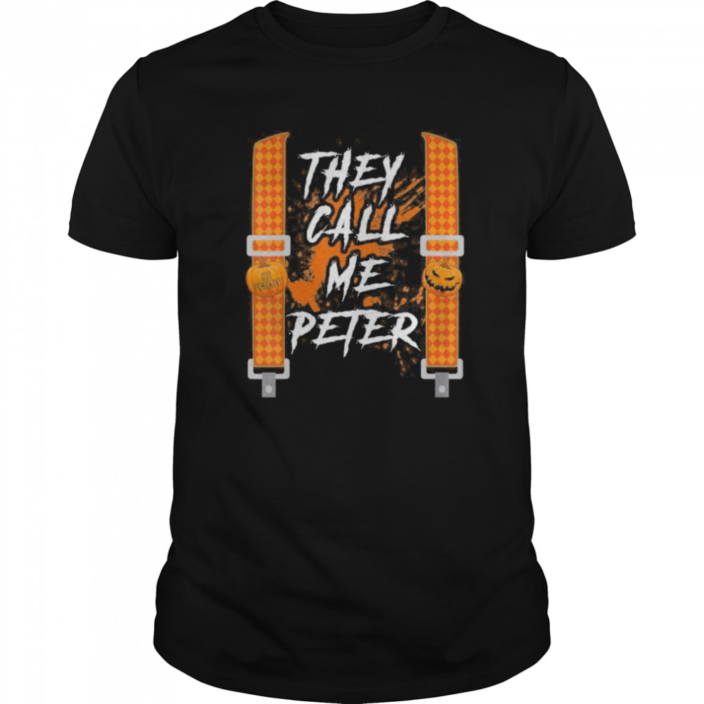 Mens They Call Me Peter Halloween Pumpkin Eater Couples Costume shirt