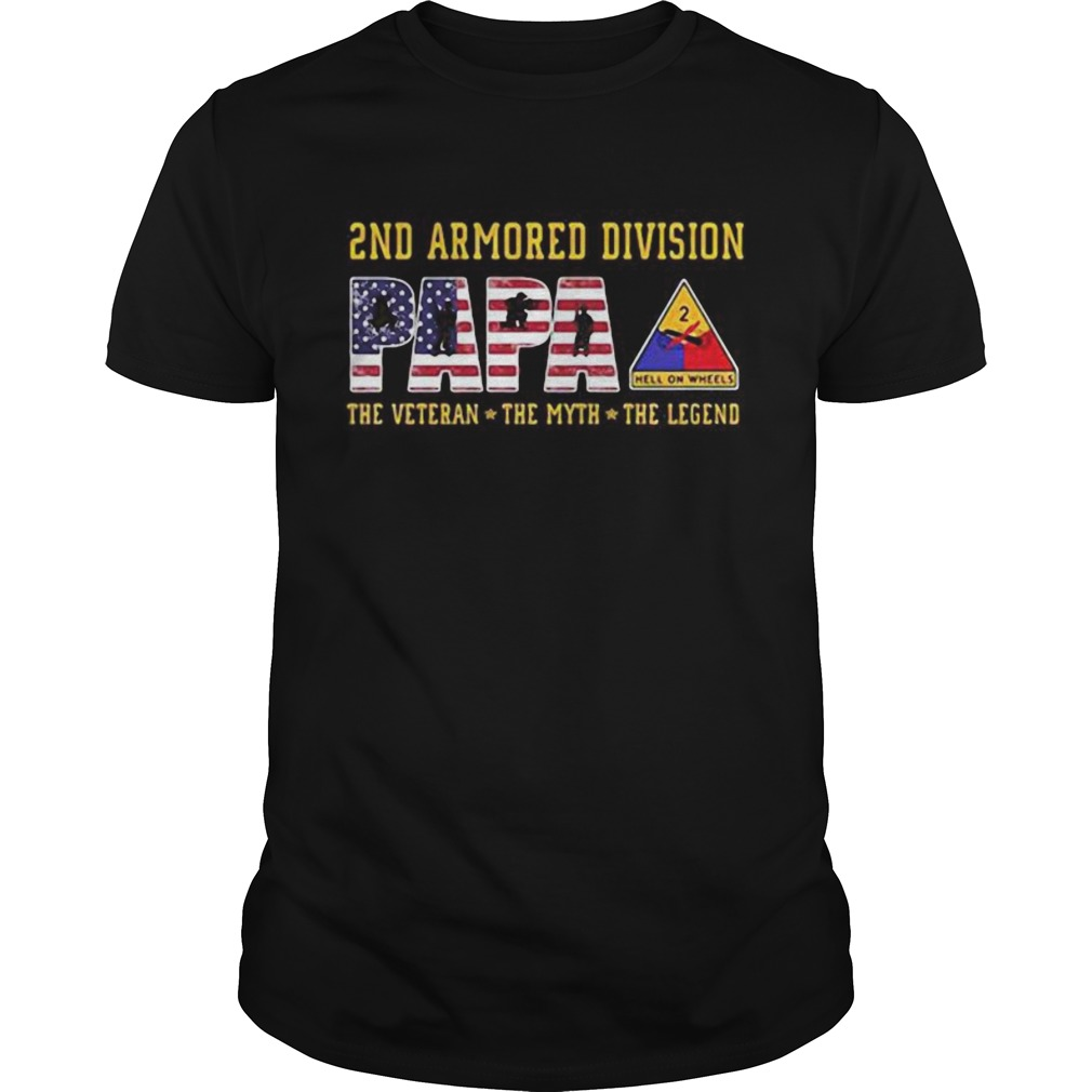 2nd armored division papa the veteran the myth the legend shirt