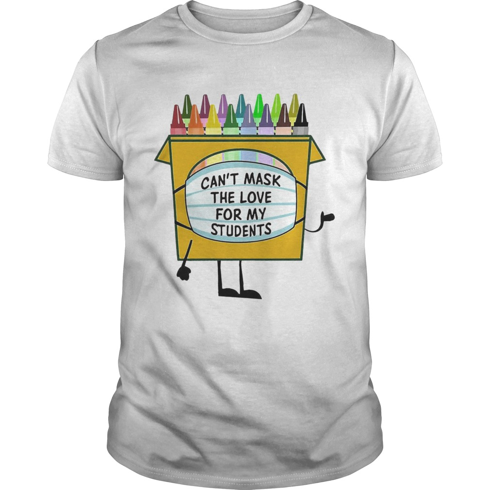 Crayons Cant Mask The Love For My shirt