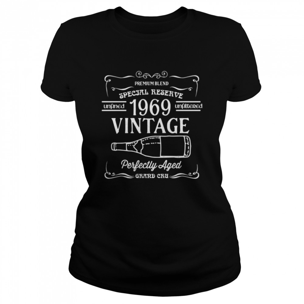 1969 Vintage Wine Label Birth Year Perfectly Aged shirt Classic Women's T-shirt