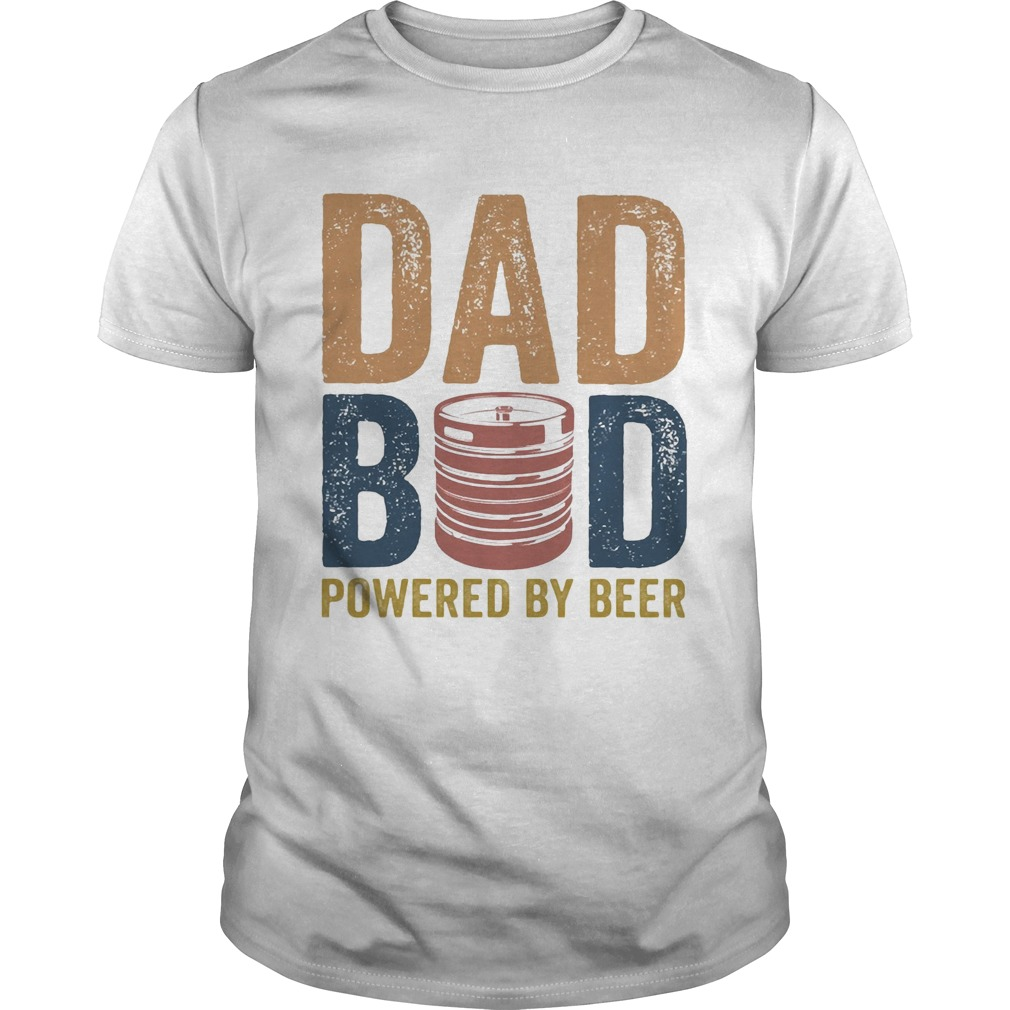 Dad bod powered by beer shirt