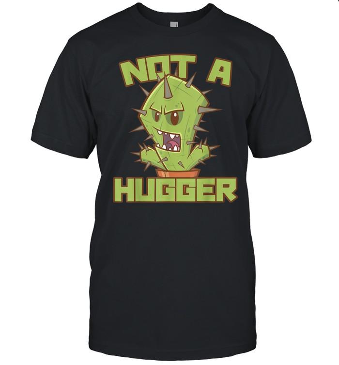 Not a hugger and Cactus Shirt