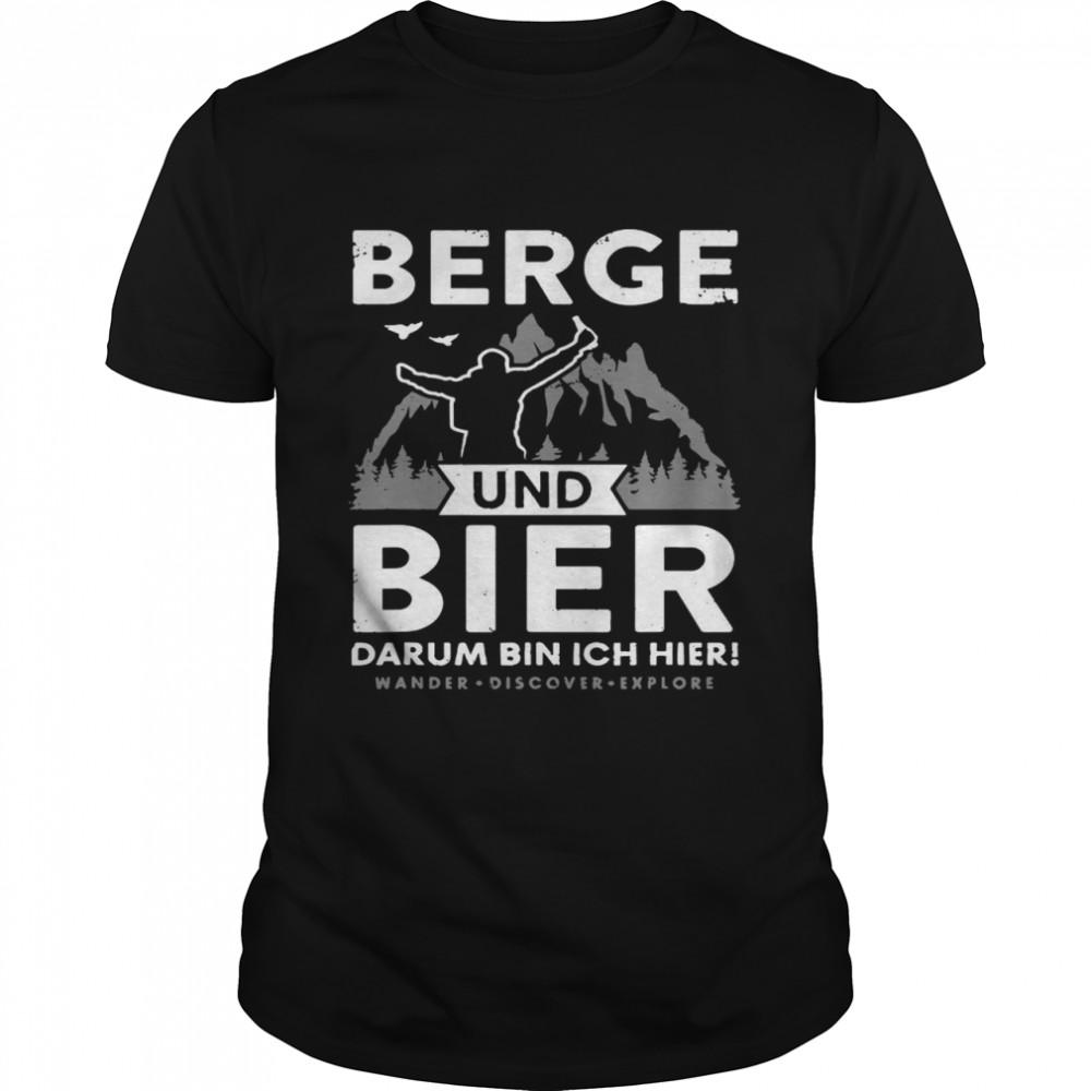 Berge Und Bier Darum Bin Ich Hier Wandern Alpen Hütten Berg T-shirt