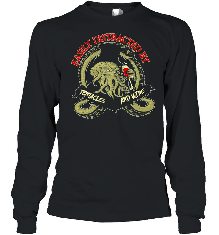 Octopus easily distracted by tentacles and wine shirt Long Sleeved T-shirt