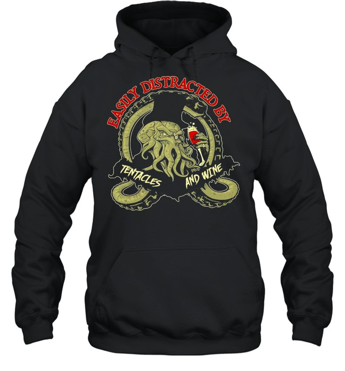 Octopus easily distracted by tentacles and wine shirt Unisex Hoodie