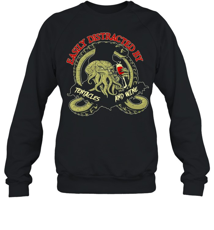 Octopus easily distracted by tentacles and wine shirt Unisex Sweatshirt