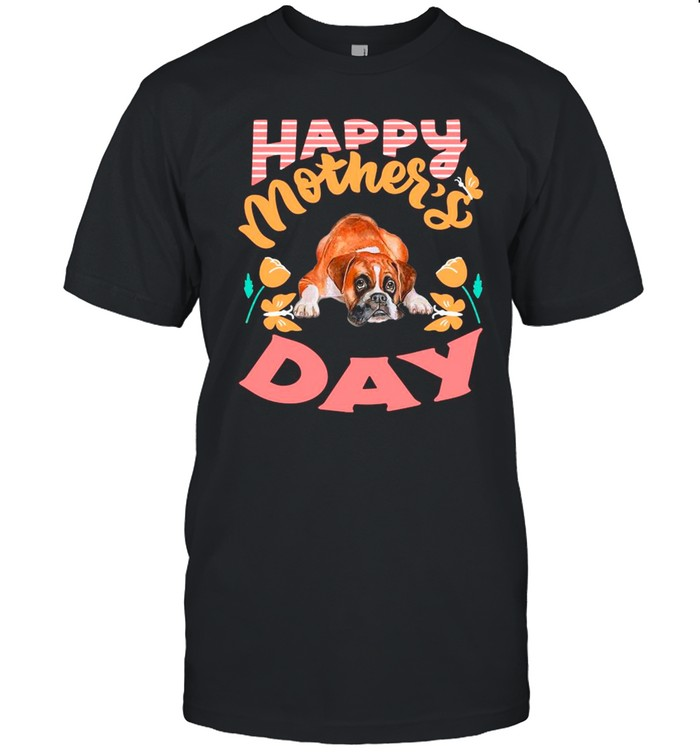 Boxer Dog Happy Mother's Day 2021 shirt