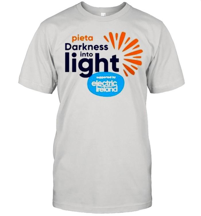 One Sunrise Together Pieta Darkness Into Light 2021 shirt